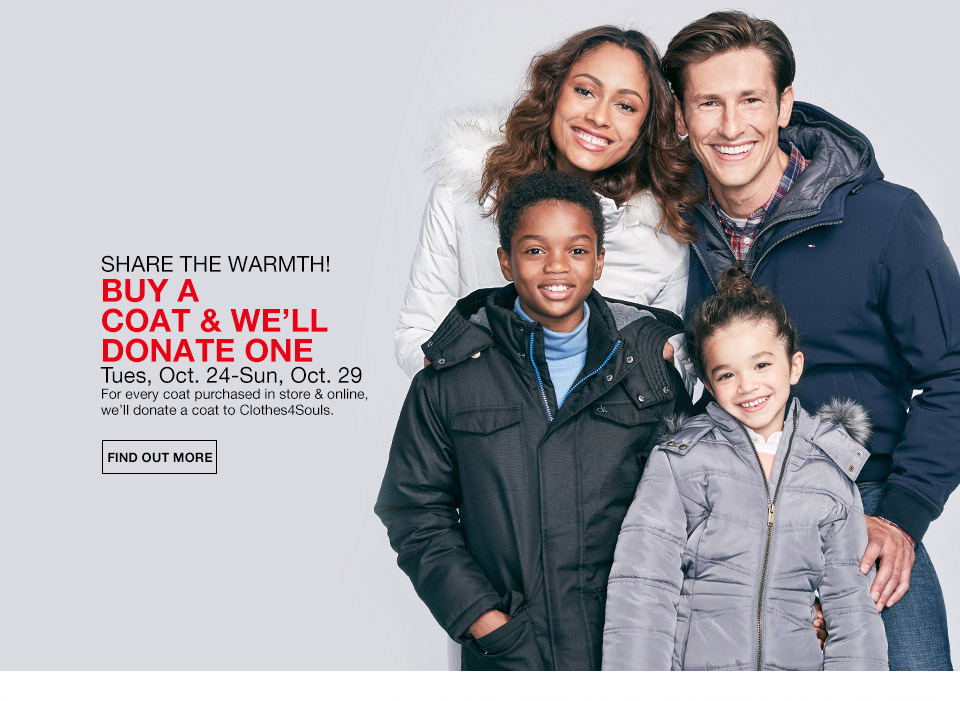 share the warmth! buy a coat and we will donate one. tuesday, october 24th to sunday, october 29th. for every coat purchased in store and online, we will donate a coat to clothes4souls.