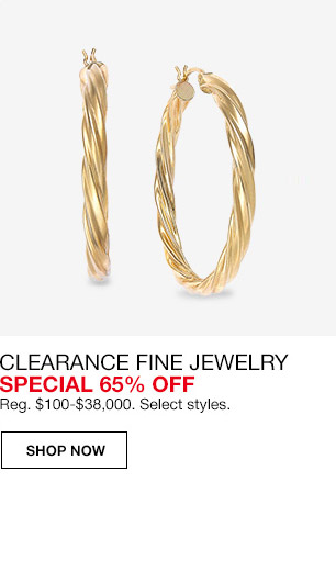 clearance fine jewelry special 65 percent off. regular $100 to $38,000. select styles.