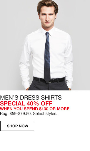 mens dress shirts special 40 percent off when you spend $100 or more. regular $59 to $79.50. select styles.