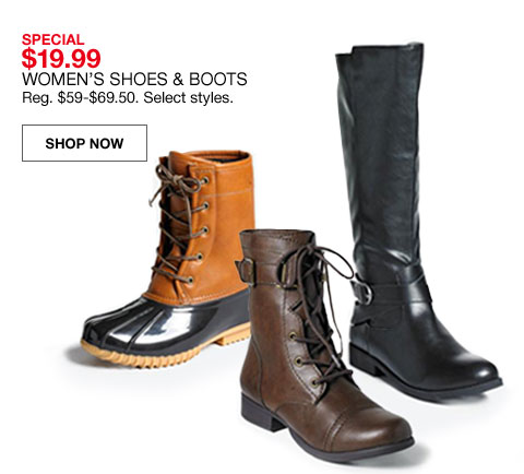 special $19.99 women's shoes and boots regularly $59. to $69.50. select styles.