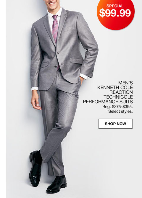 special $99.99 men's kenneth cole reaction technicole performance suits. regularly $375 to $395. select styles.