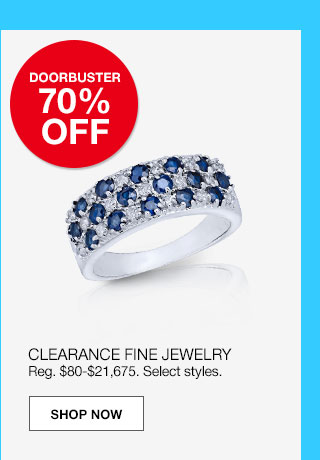 doorbuster 70% off. clearance fine jewelry. Regular $80 to $21,675. Select styles.
