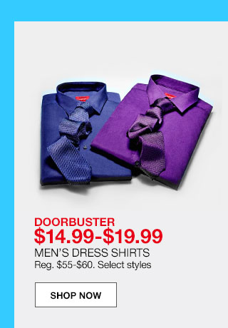doorbuster $14.99 to $19.99. Men's dress shirts. Regular $55 to $60. Select styles.