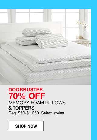 doorbuster 70% off. Memory foam pillows and topper. Regular $50 to $1050. Select styles.
