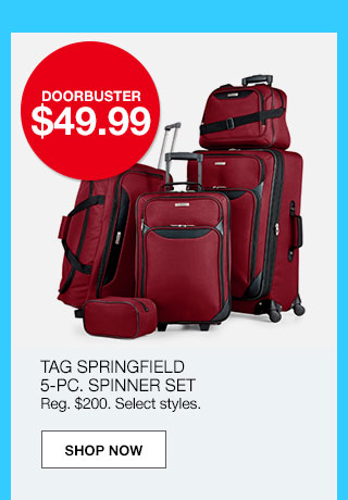doorbuster $49.99. Tag springfield 5 piece spinner set. Regular $200. Select styles.