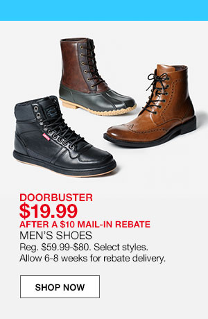 doorbuster $19.99 after a $10 mail-in rebate men's shoes. Regular $59.99 to $80. Select styles. Allow 6-8 weeks for rebate delivery.