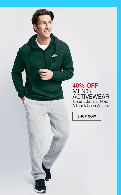 40% off Men's activewear. Select styles from Nike. Adidas and Under Armour.