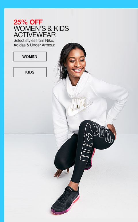 25% off women's and kids activewear. Select styles from Nike, Adidas and Under Armour.