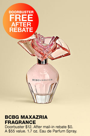 Doorbuster free after rebate. BCBG maxazria fragrance. Doorbuster $12. After mail-in rebate $0. A $55 value. 1.7 onces Eau de Parfum Spray.