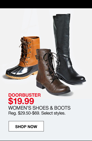 Doorbuster $19.99 women's shoes and boots. Regular $29.50 to $69. Select styles.