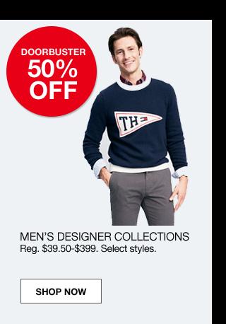 Doorbuster 50% off. Men's designer collections. Regular $39.50 to $399. Select styles.