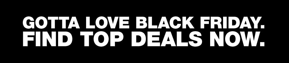 Gotta love black friday. Find top deals now.