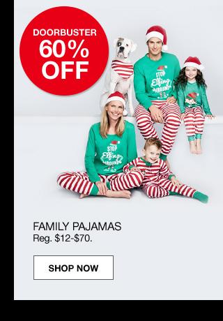 doorbuster 60% off. family pajamas. Regular $12 to $70.