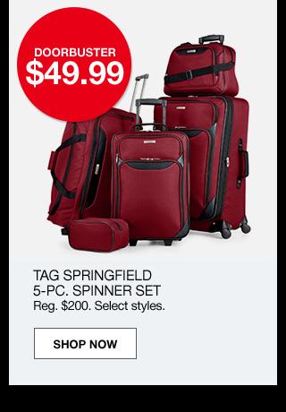 doorbuster $49.99. Tag springfield 5 piece spinner set. Regular $200. Select styles.