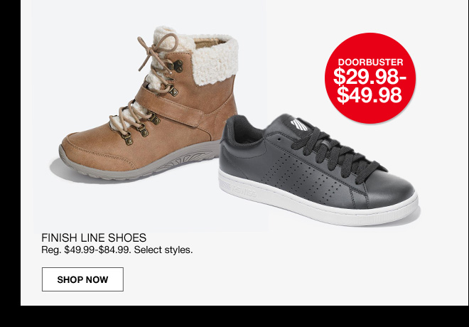 doorbuster $29.98 to $49.98. Finish line shoes. Regular $49.99 to $84.99. Select styles.