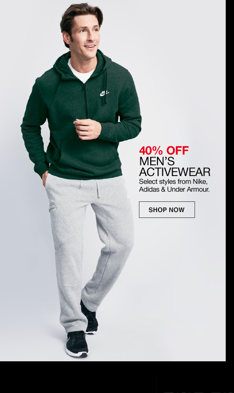 40% off Men's activewear. Select styles from Nike. Adidas and Under Armor.