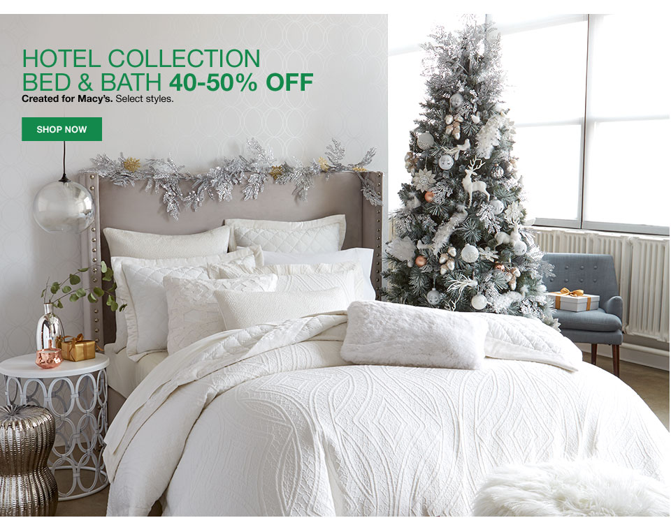hotel collection bed and bath. 40 - 50% off. Created for macys. Select styles.