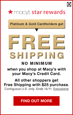 macys star rewards. platinum and gold cardholders get free shipping no minimum when you shop at macy's with your macy's credit card. All other shoppers get free shipping with $25 purchase. Contiguous U.S. only. Ends December 11.
