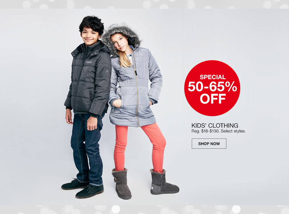 Special, 50 to 65 percent off. Kids Clothing. Regularly 18 dollars to 130 dollars. Select styles. Shop Now