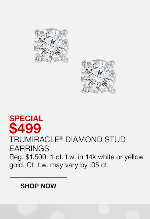 Special, 499 dollars. Trumiracle Diamond Stud Earrings. Regularly one thousand five hundred dollars. 1 carat total weight in 14 karat white or yellow gold. Carat total weight may vary by five hundredths carat. Shop Now