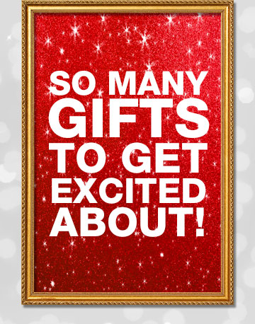 So many gifts to get excited about!