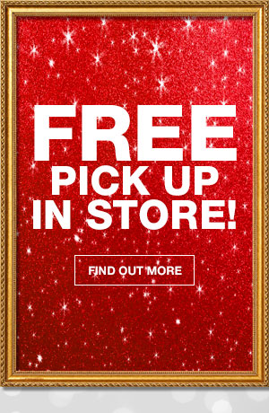 Free pick up in store! Find Out More