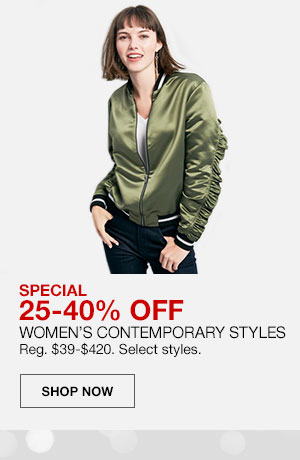 Special, 25 to 40 percent off. Women's Contemporary Styles. Regularly 39 dollars to 420 dollars. Select styles. Shop Now