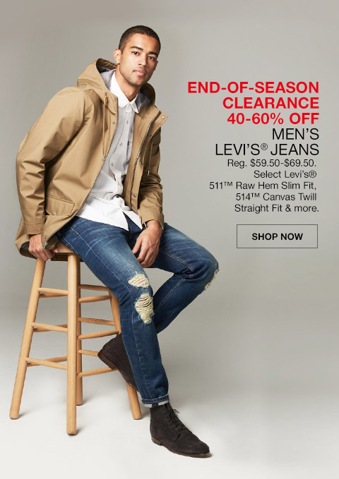 end of season clearance 40 percent to 60 percent off mens levis jeans. regular $59.50 to $69.50. select levis 511 raw hem slim fit, 514 canvas twill straight fit and more.