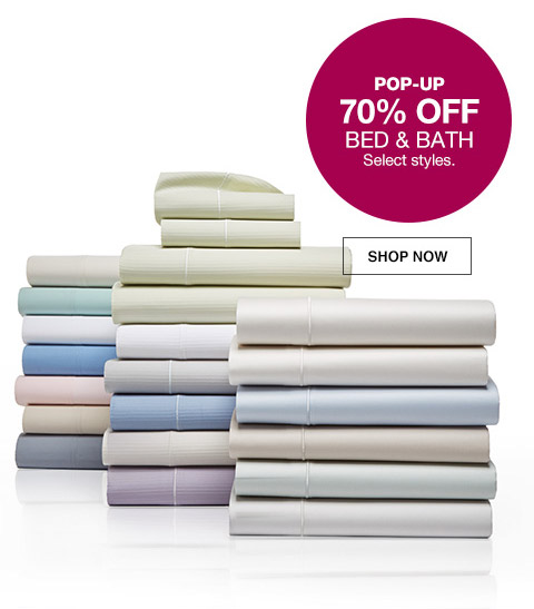 pop-up 70 percent off bed and bath. select styles.
