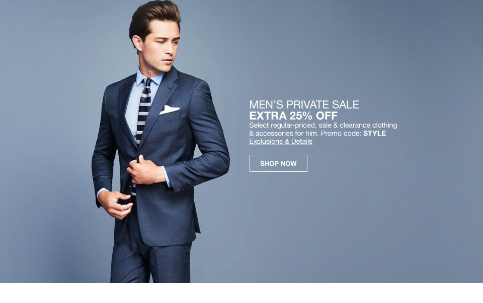mens private sale extra 25 percent off. select regular priced, sale and clearance clothing and accessories for him. promo code. style