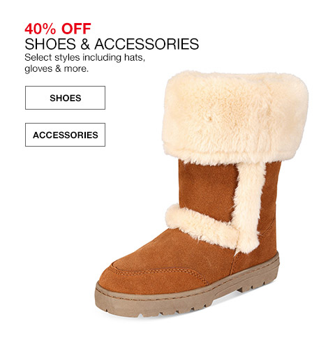 40 percent off shoes and accessories. select styles including hats, gloves and more.