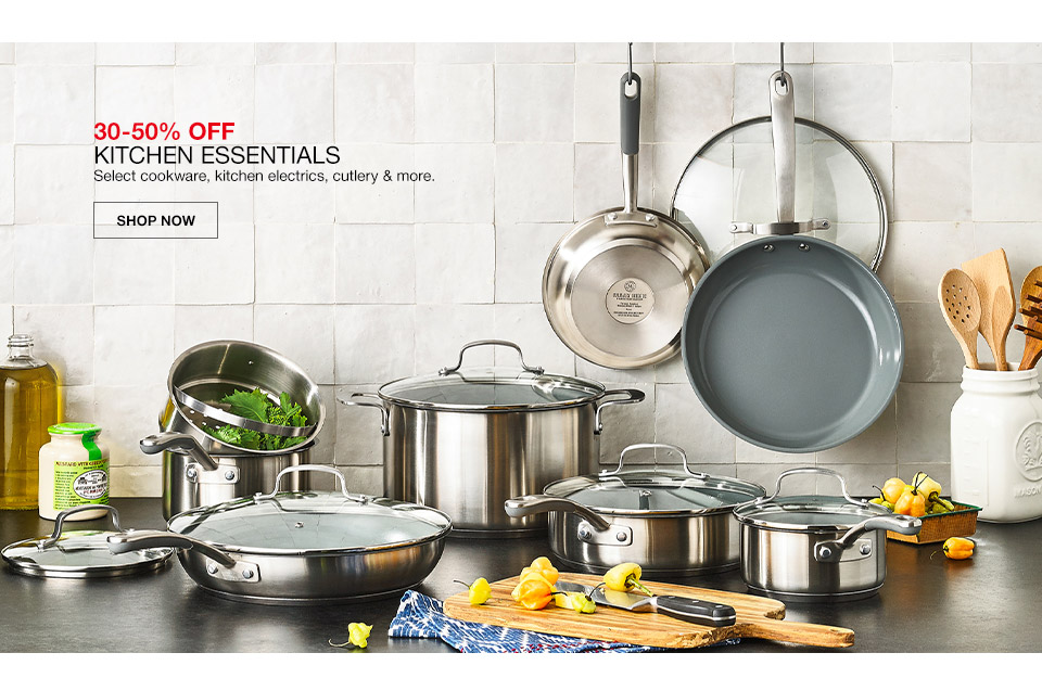 30 percent to 50 percent off kitchen essentials. select cookware, kitchen electrics, cutlery and more.