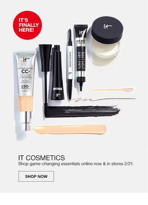 its finally here! it cosmetics. shop game changing essentials online now and in stores february 21st.