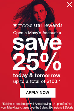 macys star rewards. open a macys account and save 25 percent today and tomorrow up to a total of $100. subject to credit approval. a total saving of up to $100 on your macys purchases over the 2 days.