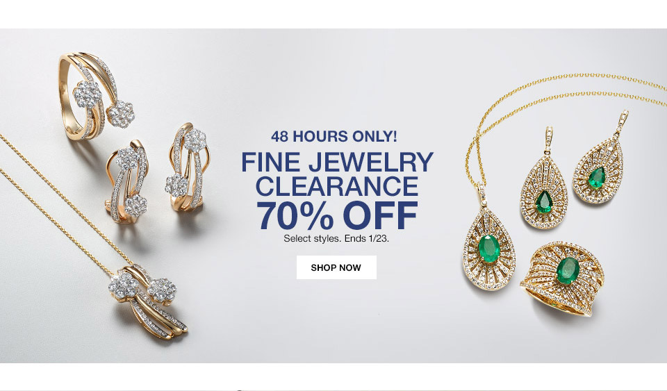 48 hours only! fine jewelry clearance 70 percent off. select styles. ends january 23rd.