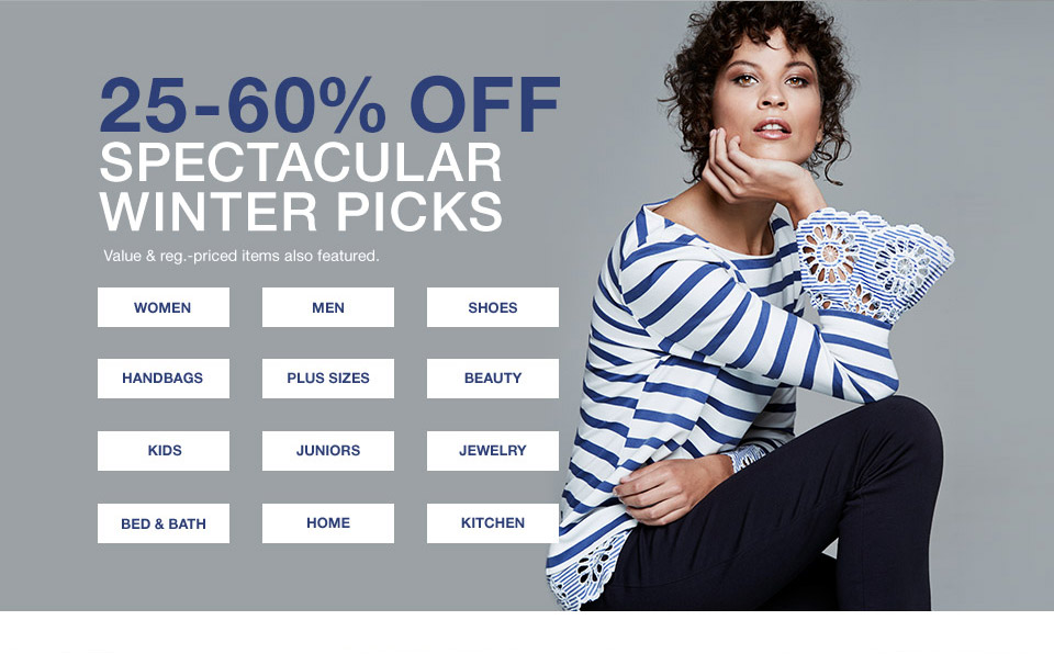 25 percent to 60 percent off spectacular winter picks. value and regular priced items also featured.