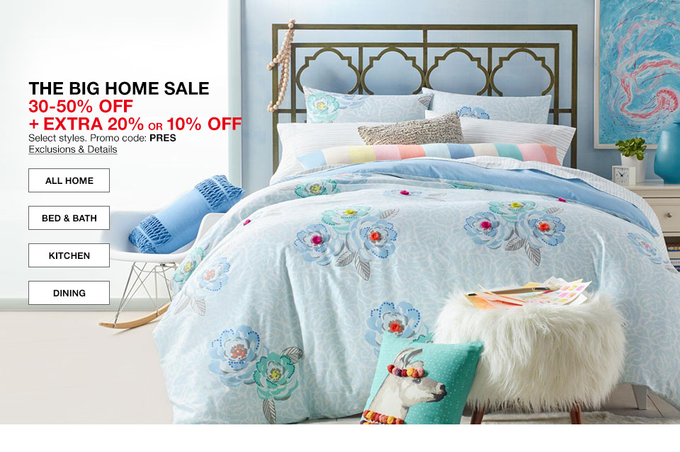 The Big Home Sale. 30 to 50 percent off plus extra 20 percent or 10 percent off. Select styles. Promo code PRES