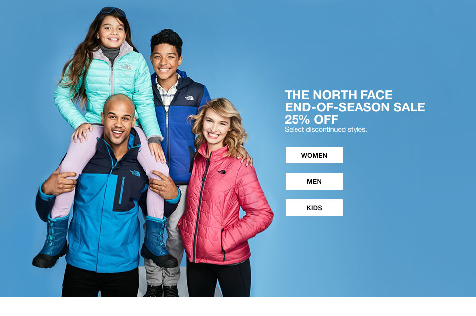 The North Face End Of Season Sale, 25 percent off. Select discontinued styles.