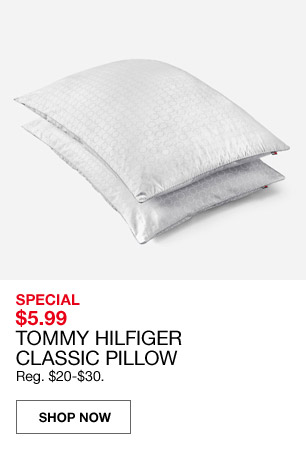 special $5.99 tommy hilfiger classic pillow. regular $20 to $30.