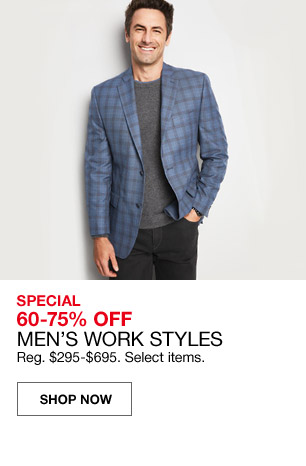 special 60 percent to 75 percent off mens work styles. regular $295 to $695. select items.