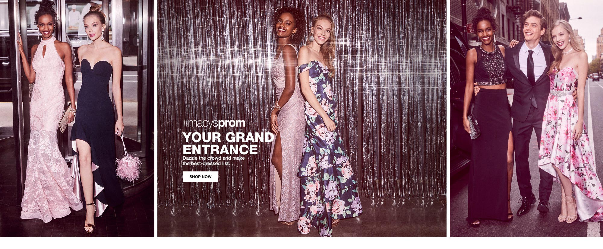 macys prom your grand entrance. dazzle the crowd and make the best dressed list.