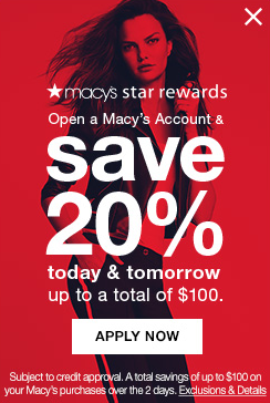 macys star rewards. open a macys account and save 20 percent today and tomorrow up to a total of $100. subject to credit approval. a total saving of up to $100 on your macys purchases over the 2 days.