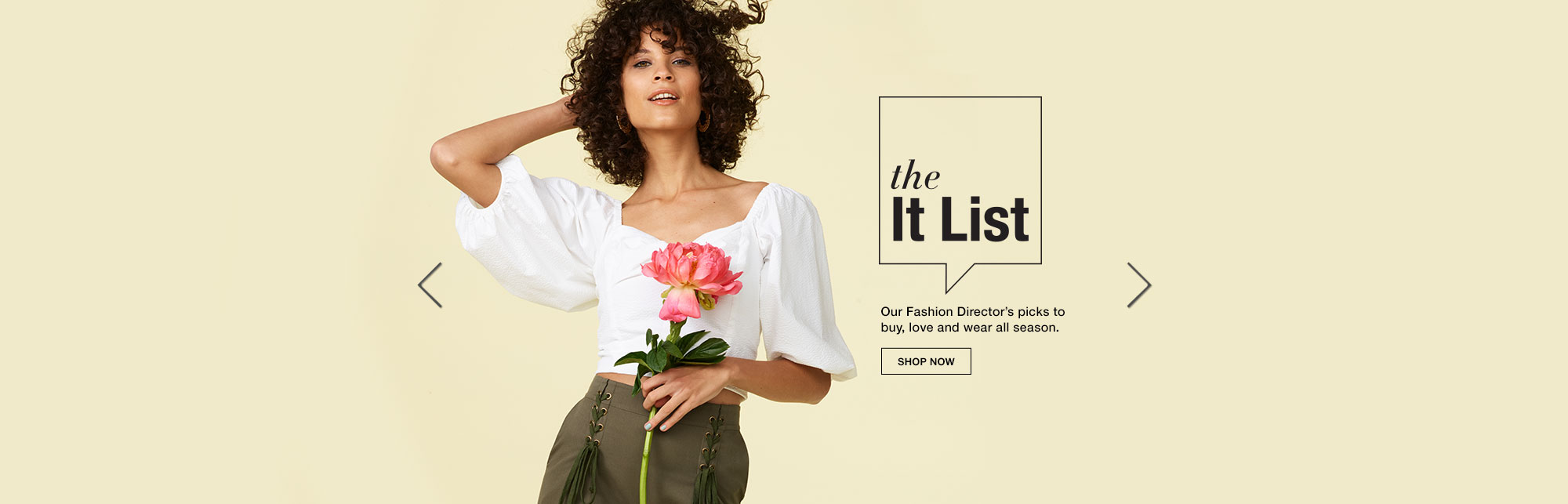 the It List. Our Fashion Director's picks to buy, love and wear all season