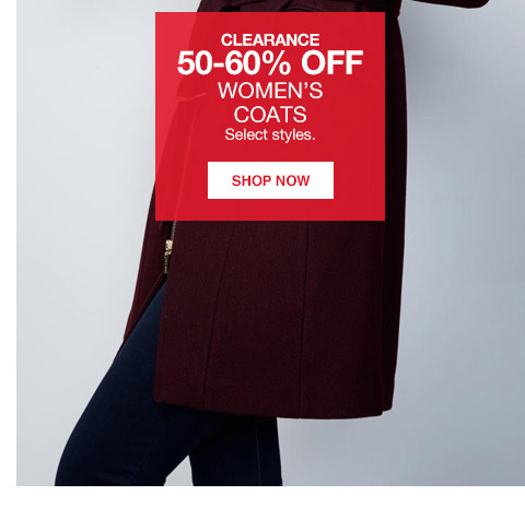 clearance 50 percent to 60 percent off womens coats. select styles.