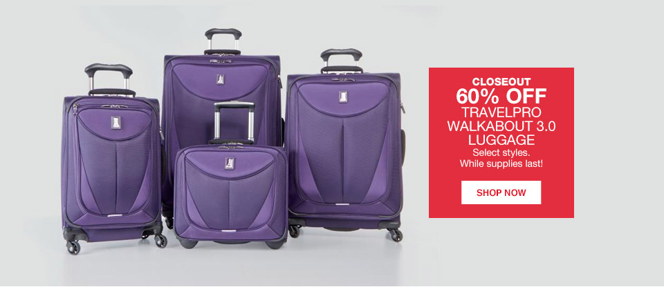 closeout 60 percent off travelpro walkabout 3.0 luggage. select styles. while supplies last!