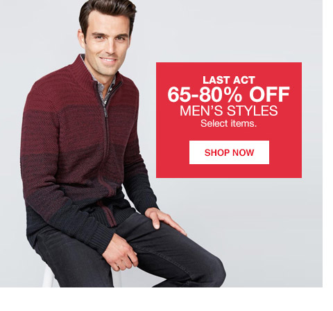 last act 65 percent to 80 percent off mens styles. select items.