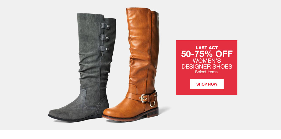 last act 50 percent to 75 percent off womens designer shoes. select items.