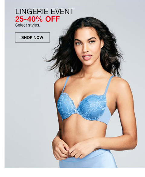 lingerie event 25 percent to 40 percent off. select styles.