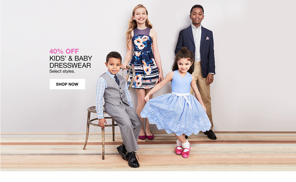 40 percent off kids and baby dresswear select styles.