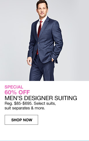 special 60 percent off mens designer suiting. regular $85 to $695. select suits, suit separats and more.